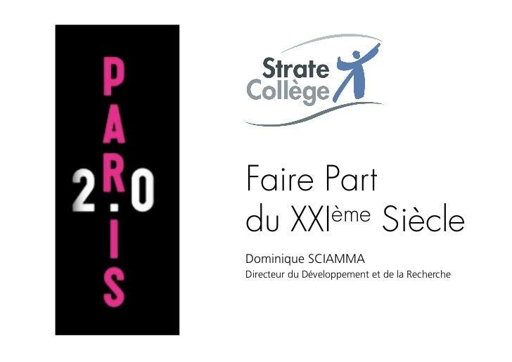 Faire Partdu XXI ème SiècleDominique SCIAMMADirecteur du Développement et de la Recherche