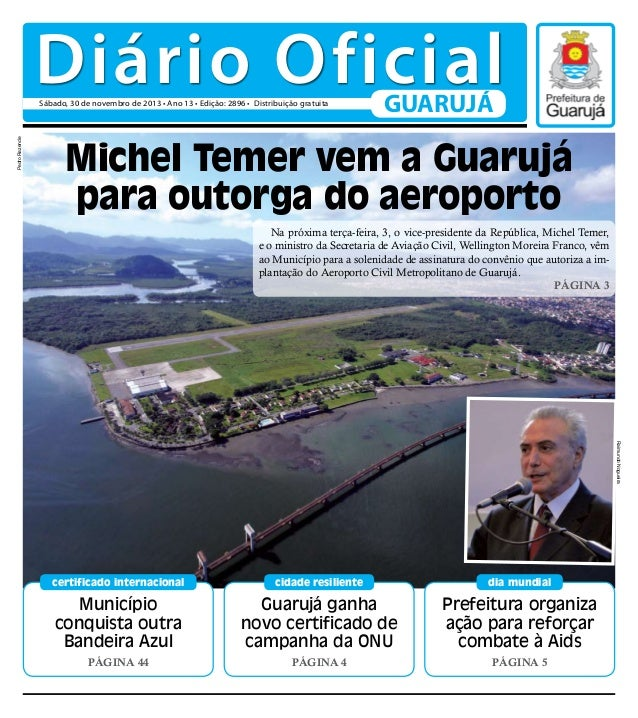 Diário Oficial Pedro Rezende  Sábado, 30 de novembro de 2013 • Ano 13 • Edição: 2896 • Distribuição gratuita  GUARUJÁ  Mic...