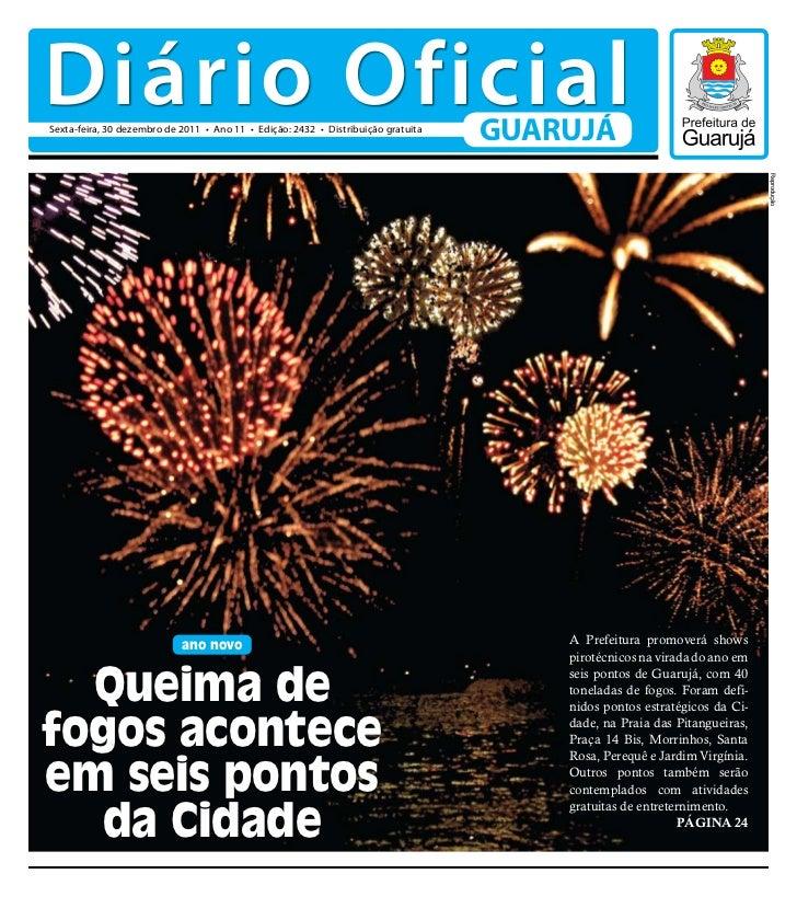 Diário OficialSexta-feira, 30 dezembro de 2011 • Ano 11 • Edição: 2432 • Distribuição gratuita                            ...