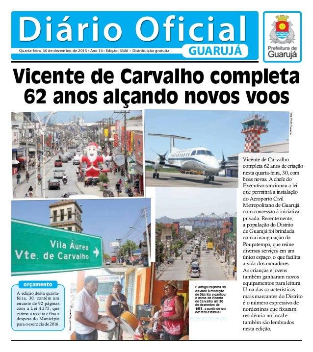 ddf38ea430 Diário Oficial  30-12-2015. orçamento Vicente de Carvalho completa 62 anos  alçando novos voos A edição desta quarta- feira ...