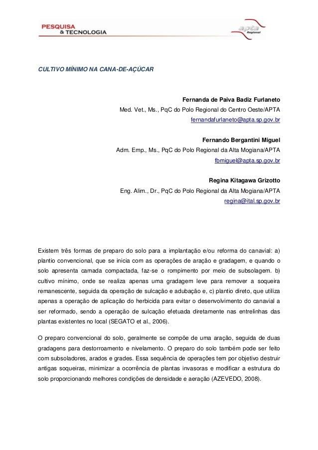 CULTIVO MÍNIMO NA CANA-DE-AÇÚCAR Fernanda de Paiva Badiz Furlaneto Med. Vet., Ms., PqC do Polo Regional do Centro Oeste/AP...