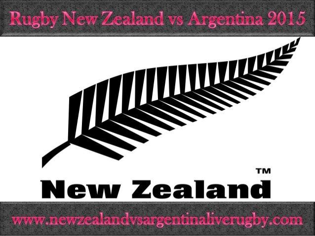 Rugby New Zealand vs Argentina 2015  TM New Zealand     Wvvw. newzealandvsargentinaliverugby. com