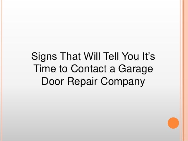 Signs That Will Tell You It's Time to Contact a Garage Door Repair Company