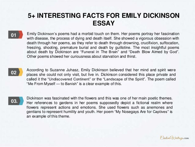 emily dickinson 5 essay Step 5: sample student essays question: read carefully the following poem by emily dickinsonthen write an essay in which you describe the speaker's attitude toward the woman's death.