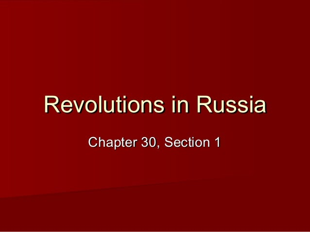 Revolutions in RussiaRevolutions in Russia Chapter 30, Section 1Chapter 30, Section 1