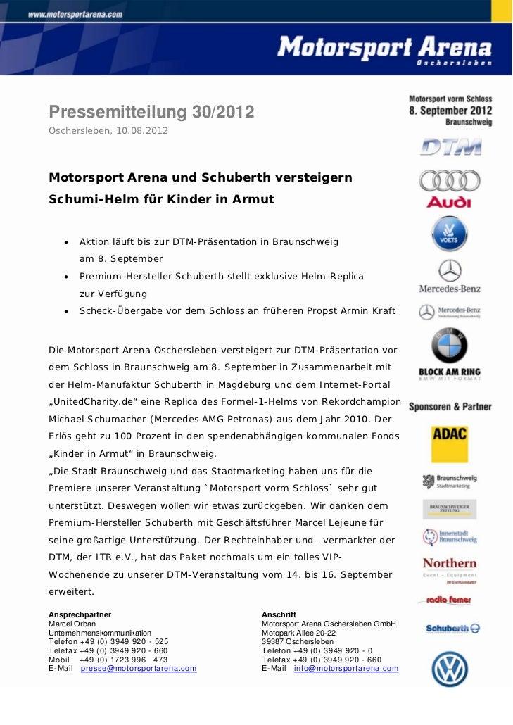 Pressemitteilung 30/2012Oschersleben, 10.08.2012Motorsport Arena und Schuberth versteigernSchumi-Helm für Kinder in Armut ...