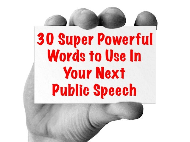 30 Super PowerfulWords to Use InYour NextPublic Speech