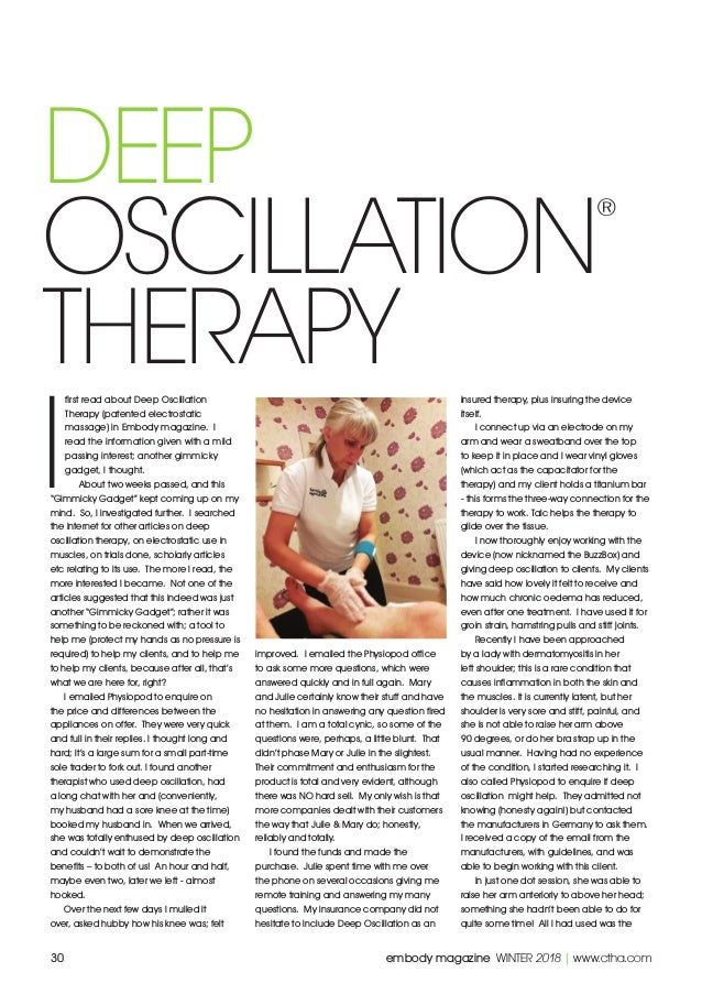 30 embody magazine WINTER 2018 | www.ctha.com I first read about Deep Oscillation Therapy (patented electrostatic massag...