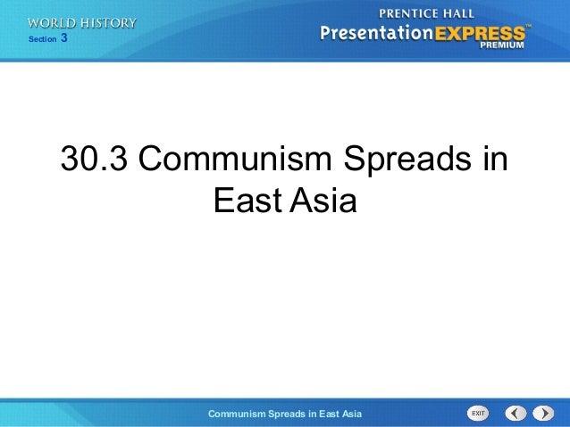 The Cold War BeginsCommunism Spreads in East AsiaSection 330.3 Communism Spreads inEast Asia