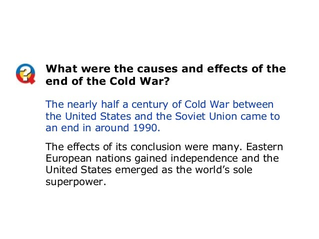eeffects of the cold war in Start studying effects of the cold war learn vocabulary, terms, and more with flashcards, games, and other study tools.
