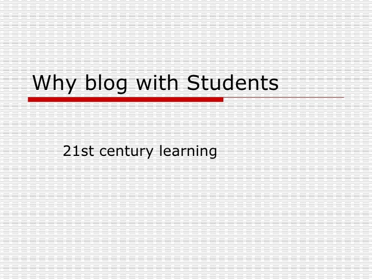 Why blog with Students  21st century learning