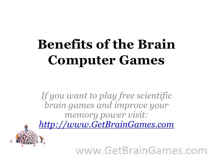 Benefits of the Brain Computer Games<br />If you want to play free scientific brain games and improve your memory power vi...