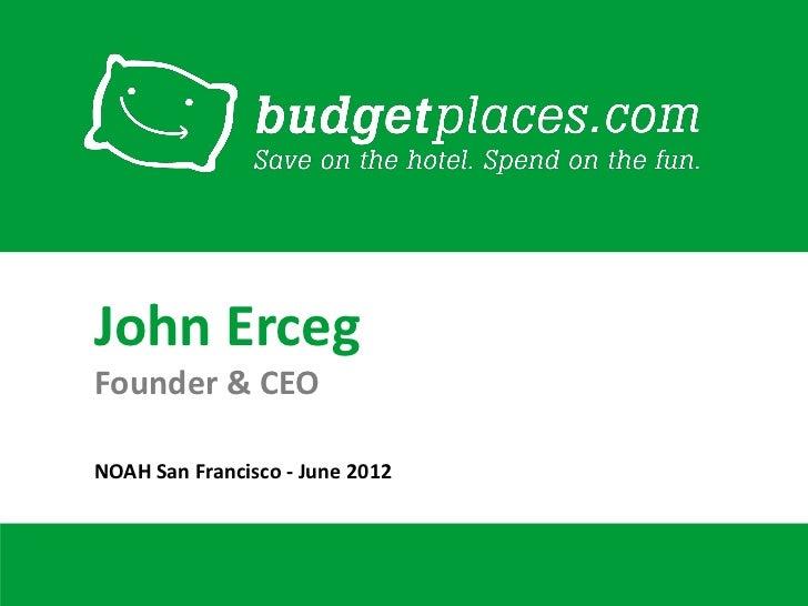 John ErcegFounder & CEONOAH San Francisco - June 2012