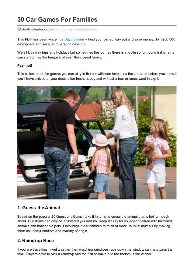 30 Car Games For Families daytripfinder.co.uk /blog/30-car-games-families This PDF has been written by Daytripfinder – Fin...