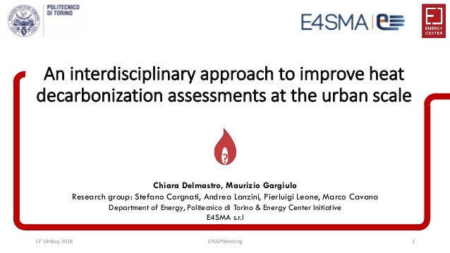 17-18 May 2018 ETSAP Meeting 1 An interdisciplinary approach to improve heat decarbonization assessments at the urban scal...