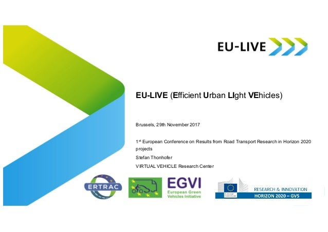 EU-LIVE (Efficient Urban LIght VEhicles) Brussels, 29th November 2017 1st European Conference on Results from Road Transpo...