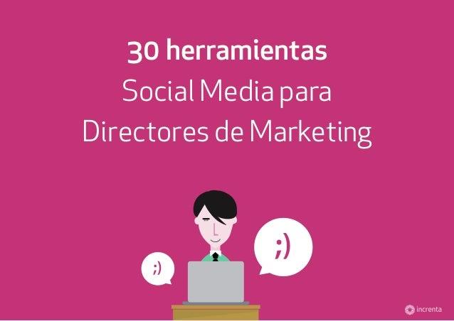 30 herramientas Social Media para Directores de Marketing