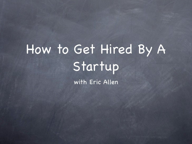 How to Get Hired By A       Startup       with Eric Allen