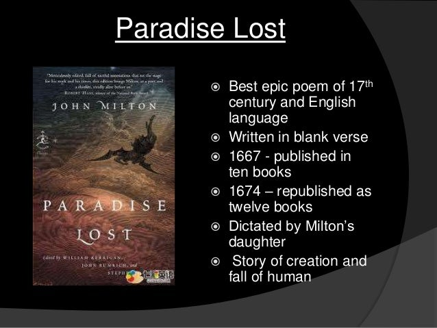 an assessment of the epic poem paradise lost by john milton This is my review on the epic poem paradise lost by john milton publication date: 1667, republished 1674 genre: drama, fantasy plot: the story follows the fallen angel lucifer, and his role in.