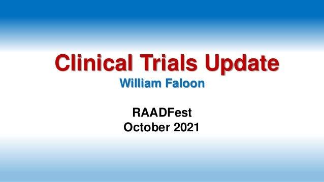 Clinical Trials Update William Faloon RAADFest October 2021