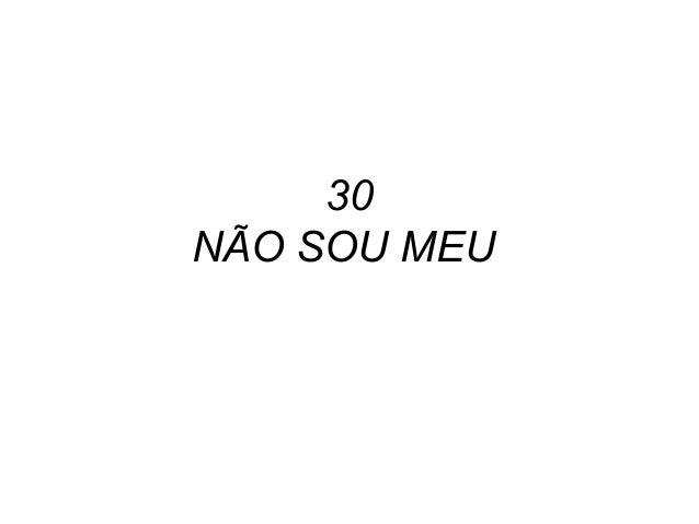 30 NÃO SOU MEU