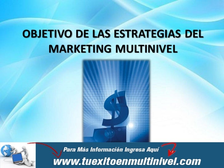 OBJETIVO DE LAS ESTRATEGIAS DEL    MARKETING MULTINIVEL