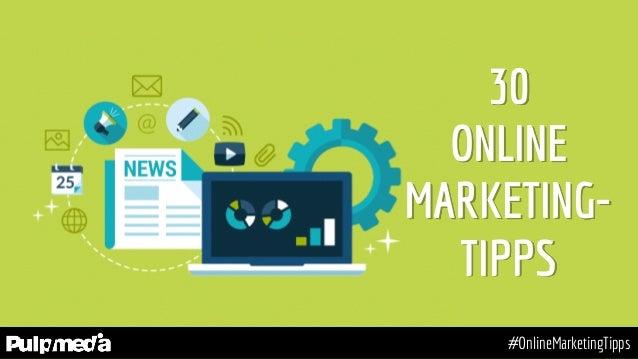 30 ONLINE MARKETING- TIPPS #OnlineMarketingTipps
