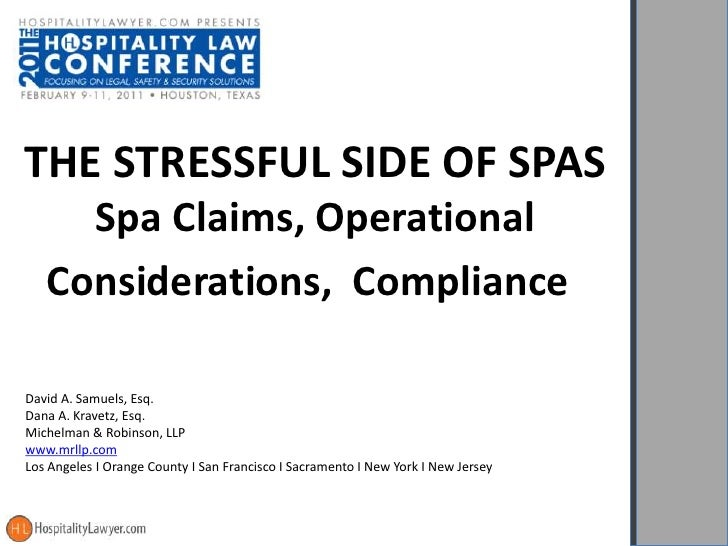 THE STRESSFUL SIDE OF SPAS     Spa Claims, Operational   Considerations, ComplianceDavid A. Samuels, Esq.Dana A. Kravetz, ...