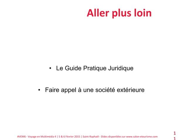 #VEM6 - Voyage en Multimédia 4   5 & 6 Février 2015   Saint-Raphaël - Slides disponibles sur www.salon-etourisme.com 1 All...