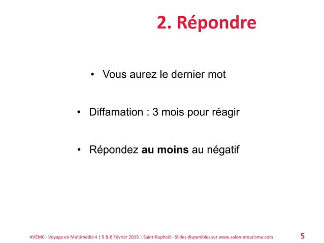 #VEM6 - Voyage en Multimédia 4   5 & 6 Février 2015   Saint-Raphaël - Slides disponibles sur www.salon-etourisme.com 5 2. ...