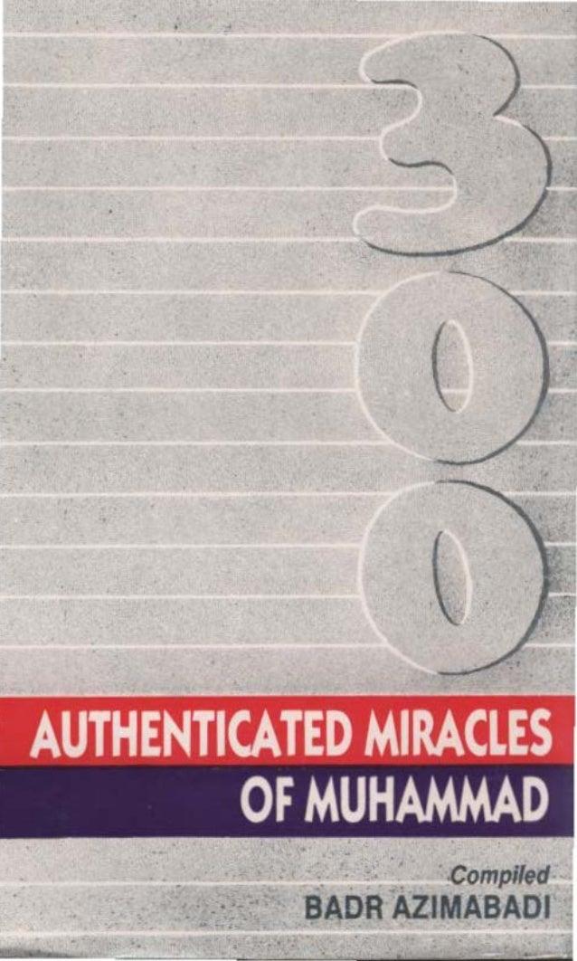 Three HundredAuthenticated Miraclesof Muhammad (p.b.u.h.)                  Compiled           Badr AzimabadiADAMPUBLISHERS...