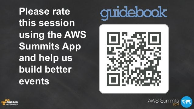Please rate this session using the AWS Summits App and help us build better events