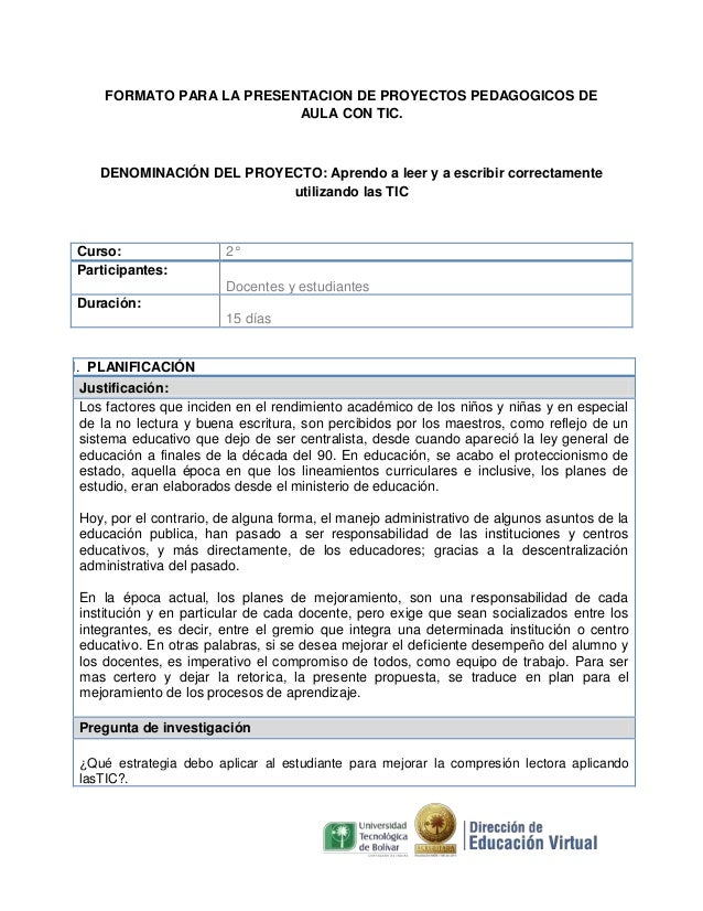FORMATO PARA LA PRESENTACION DE PROYECTOS PEDAGOGICOS DE AULA CON TIC.  DENOMINACIÓN DEL PROYECTO: Aprendo a leer y a escr...