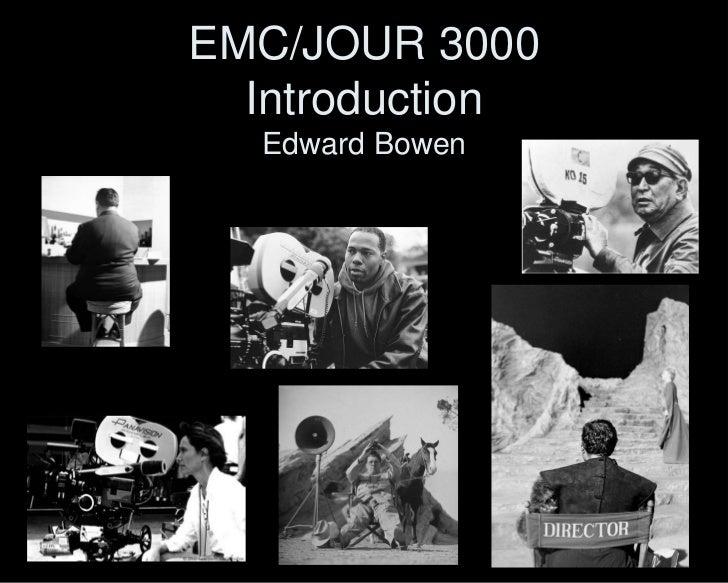 EMC/JOUR 3000  Introduction  Edward Bowen