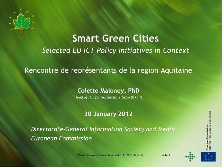 Smart Green Cities     Selected EU ICT Policy Initiatives in ContextRencontre de représentants de la région Aquitaine     ...