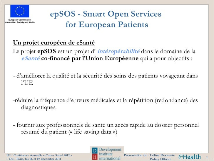 epSOS - Smart Open Services                                  for European Patients    Un projet européen de eSanté    Le p...