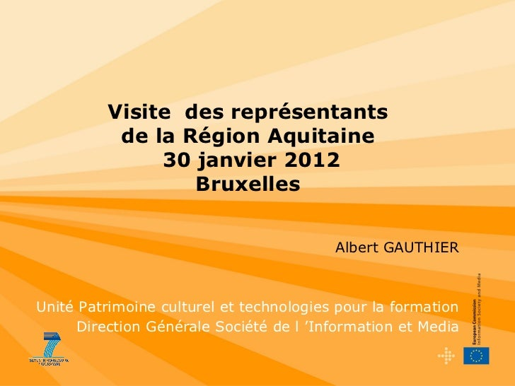 Visite des représentants          de la Région Aquitaine              30 janvier 2012                 Bruxelles           ...