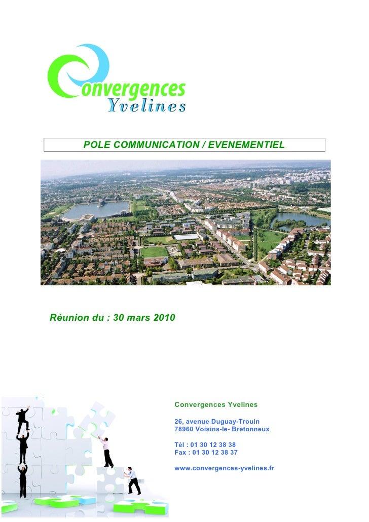 POLE COMMUNICATION / EVENEMENTIEL     Réunion du : 30 mars 2010                             Convergences Yvelines         ...
