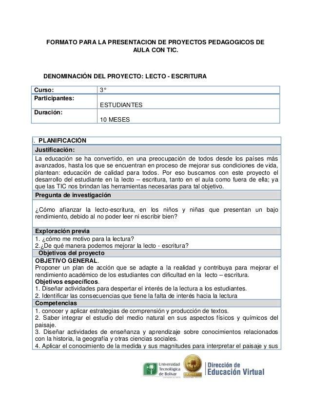 FORMATO PARA LA PRESENTACION DE PROYECTOS PEDAGOGICOS DE AULA CON TIC.  DENOMINACIÓN DEL PROYECTO: LECTO - ESCRITURA Curso...