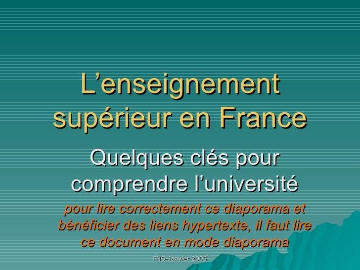L'enseignement supérieur en France Quelques clés pour comprendre l'université pour lire correctement ce diaporama et bénéf...