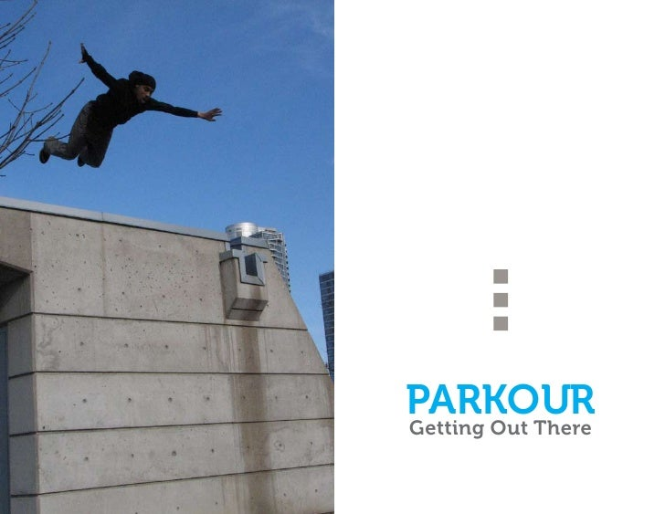 PARKOUR Getting Out There