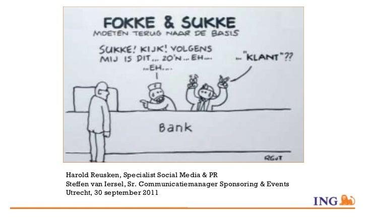 Harold Reusken, Specialist Social Media & PR  Steffen van Iersel, Sr. Communicatiemanager Sponsoring & Events Utrecht, 30 ...