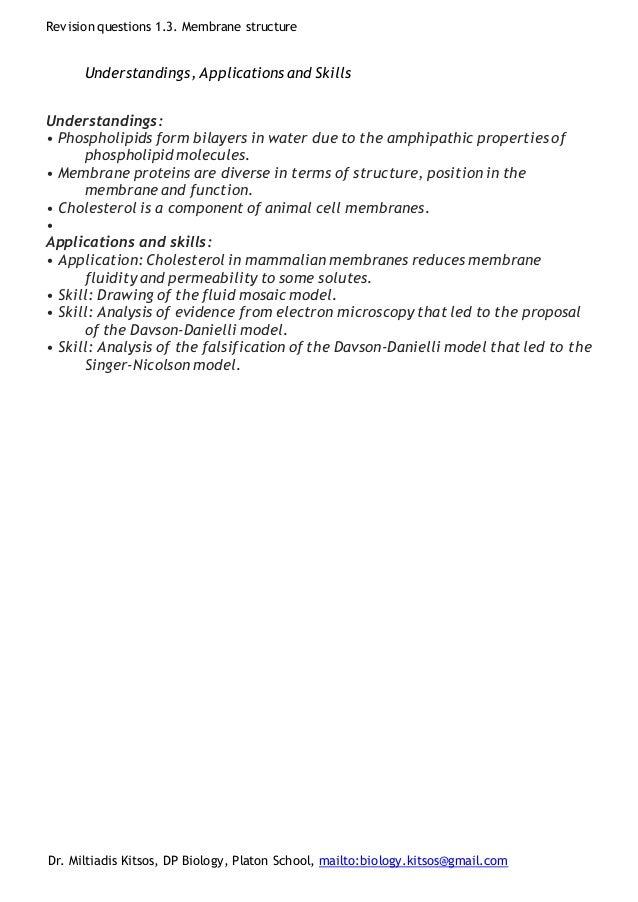 Revision questions 1.3. Membrane structure Dr. Miltiadis Kitsos, DP Biology, Platon School, mailto:biology.kitsos@gmail.co...