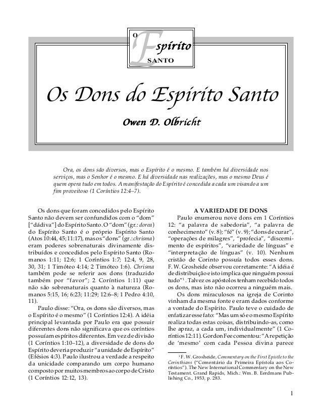 E O  spírito  SANTO  Os Dons do Espirito Santo Owen D. Olbricht  Ora, os dons são diversos, mas o Espírito é o mesmo. E ta...