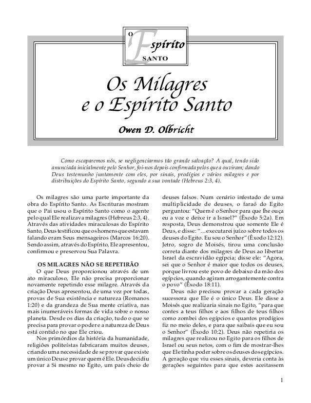 E O  spírito  SANTO  Os Milagres e o Espírito Santo Owen D. Olbricht Como escaparemos nós, se negligenciarmos tão grande s...