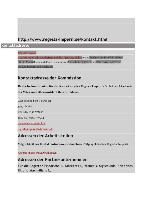 http://www.regesta-imperii.de/kontakt.html Kontaktadresse Regesta Imperii Akademie der Wissenschaften und der Literatur, M...