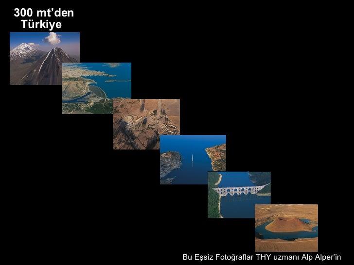 300 mt'den Türkiye   Bu Eşsiz Fotoğraflar THY uzmanı Alp Alper'in