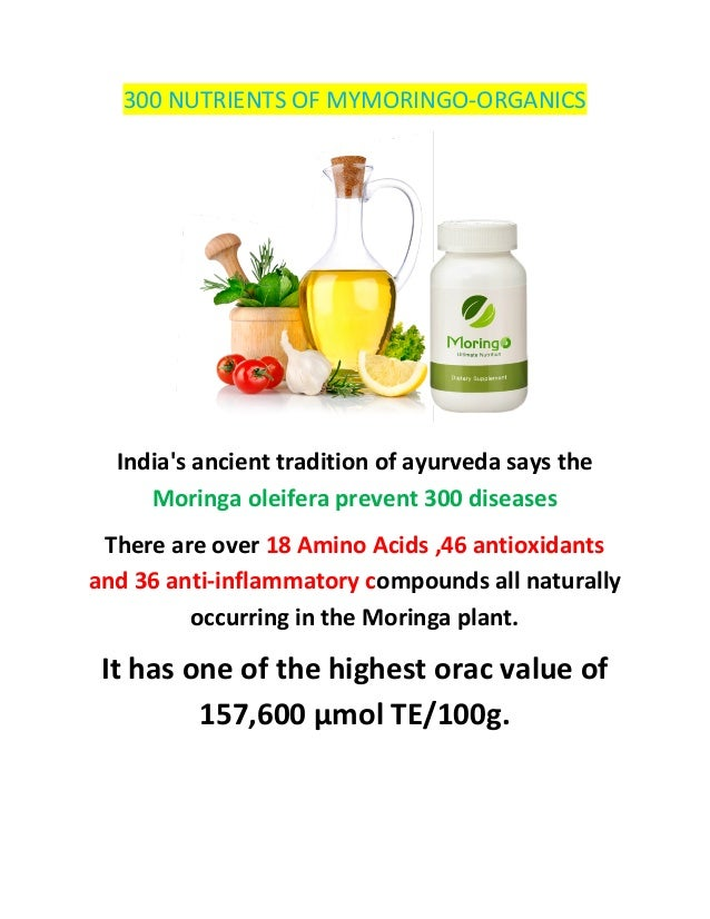 300 NUTRIENTS OF MYMORINGO-ORGANICS  Indiasancienttraditionofayurvedasaysthe     Moringaoleiferaprevent300disea...