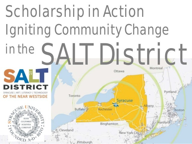 Scholarship in Action  in the  SALT District  Igniting Community Change