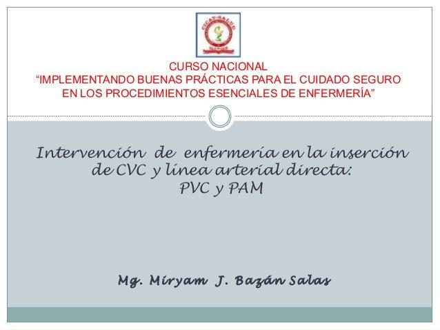 """Mg. Miryam J. Bazán Salas CURSO NACIONAL """"IMPLEMENTANDO BUENAS PRÁCTICAS PARA EL CUIDADO SEGURO EN LOS PROCEDIMIENTOS ESEN..."""